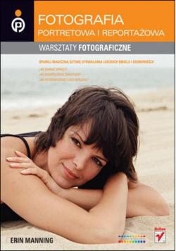 Fotografia portretowa i reportażowa Warsztaty fotograficzne