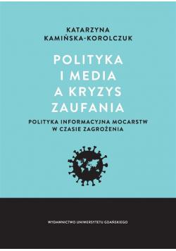 Polityka i media a kryzys zaufania