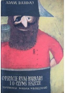 O piracie Rum Barbari i o czymś jeszcze