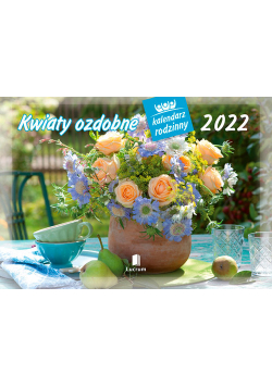 Kalendarz 2022 WL02 Kwiaty ozdobne Kalendarz rodzinny