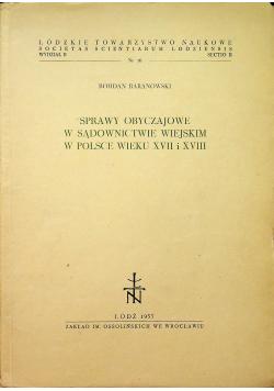 Sprawy Obyczajowe w sądownictwie wiejskim w Polsce wieku XVII i XVIII