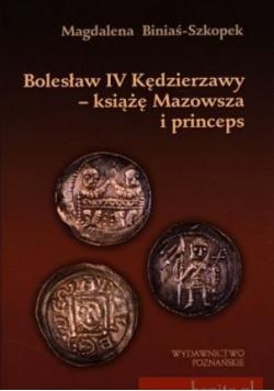 Bolesław IV Kędzierzawy książę Mazowsza i princeps