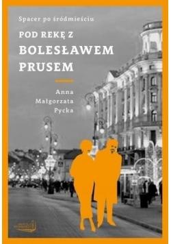 Pod rękę z Bolesławem Prusem