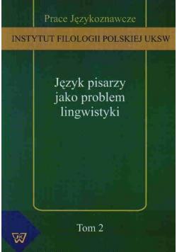 Język pisarzy jako problem lingwistyki Tom 2