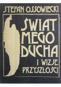 Świat mego ducha i wizje przyszłości reprint z 1933r