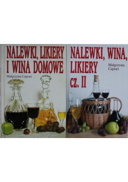 Nalewki likiery i wina domowe cz I / Nalewki wina likiery cz II