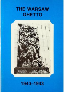 The warsaw ghetto 1940 1943