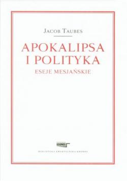 Apokalipsa i polityka  Eseje mesjańskie