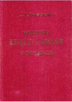 Wizerunki książąt i królów polskich reprint z 1888 r
