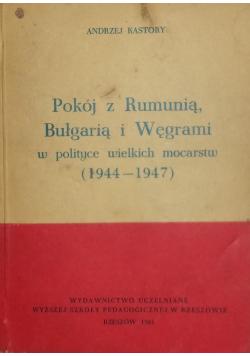 Pokój z Rumunią Bułgarią i Węgrami w polityce wielkich mocarstw