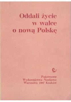 Oddali życie w walce o nową Polskę