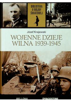 Wojenne dzieje Wilna 1939 - 1945