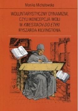 Woluntarystyczny dynamizm czyli koncepcja woli w Kwestiach do Etyki Ryszarda Kilvingtona