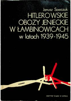 Hitlerowskie obozy jenieckie w Łambinowicach w latach 1939-1945