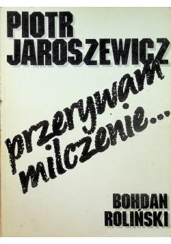 Piotr Jaroszewicz Przerywam milczenie