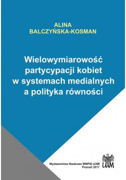 Wielowymiarowość partycypacji kobiet w systemach medialnych a polityka równości