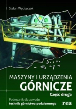 Maszyny i urządzenia górnicze Podręcznik Część 2