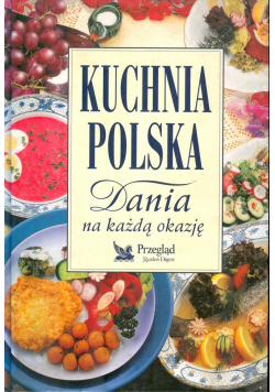 Kuchnia polska dania na każdą okazję