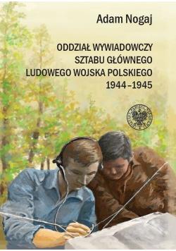 Oddział Wywiadowczy Sztabu Głównego ludowego Wojska Polskiego 1944 - 1945