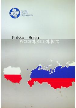 Polska Rosja wczoraj dzisiaj jutro