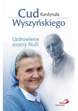 Cud Kardynała Wyszyńskiego