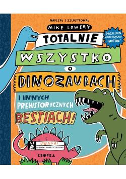 Totalnie wszystko o dinozaurach