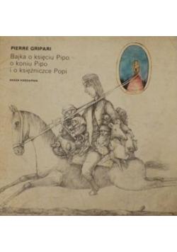 Bajka o księciu Pipo o koniu Pipo i o księżniczce Popi