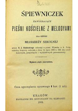 Śpiewniczek zawierający pieśni kościelne z mlodyami 1908r