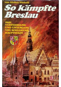 So Kampfte Breslau