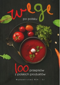 Wege po polsku 100 przepisów z polskich produktów