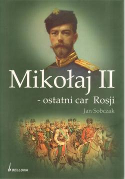 Mikołaj II  ostatni car Rosji