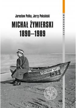 Michał Żymierski 1890-1989