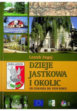 Dzieje Jastkowa i okolic od zarania do 1939 roku