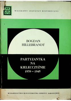 Partyzantka na Kielecczyźnie 1939-1945