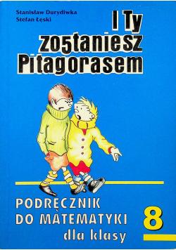 I Ty zostaniesz Pitagorasem Podręcznik do matematyki 8