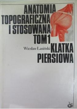 Anatomia topograficzna i stosowana Tom I  Klatka piersiowa
