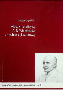 Miedzy metafizyką A N Whiteheada a mechaniką kwantową