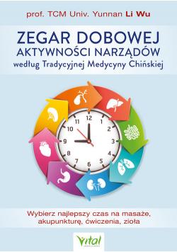 Zegar dobowej aktywności narządów według Tradycyjnej Medycyny Chińskiej
