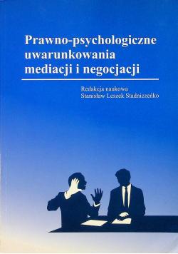 Prawno psychologiczne uwarunkowania mediacji i negocjacji