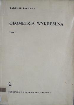Geometria wykreślna Tom II
