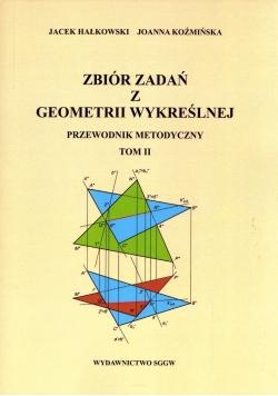 Zbiór zadań z Geometrii Wykreślnej Tom II