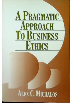 A Pragmatc approwach to business ethics