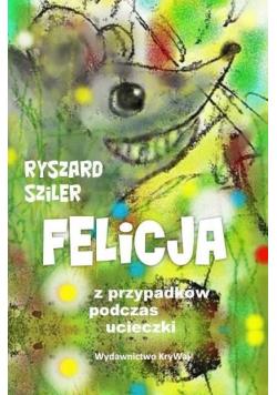 Felicja - z przypadków podczas ucieczki