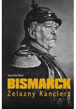 Bismarck Żelazny Kanclerz