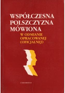Współczesna Polszczyzna mówiona w odmianie opracowanej (oficjalnie)