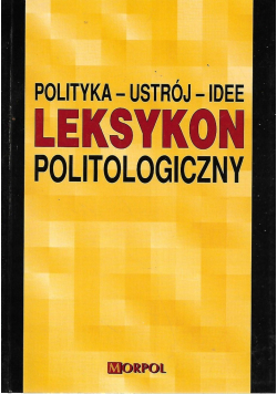 Polityka Ustrój Idee Leksykon politologiczny