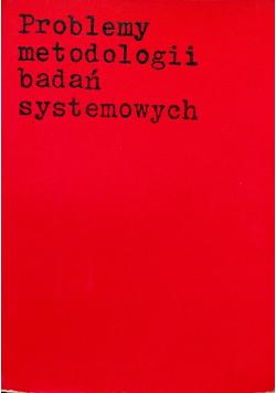 Problemy metodologii badań systemowych