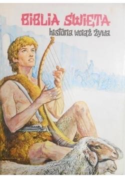 Biblia Święta historia wciąż żywa