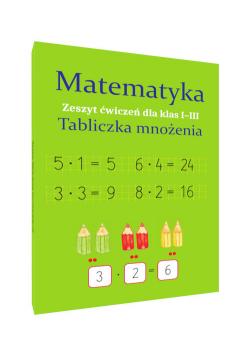 Matematyka Tabliczka mnożenia Zeszyt ćwiczeń Klasa 1-3