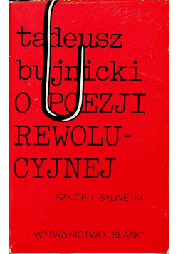 O poezji rewolucyjnej Szkice i sylwetki